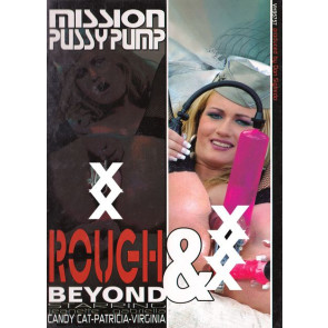 Mission Pussy Pump - Rough & Beyond - DVD videofilm