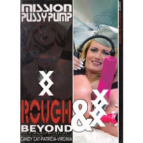 Mission Pussy Pump - Rough & Beyond - DVD videofilm
