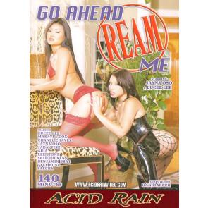 Go Ahead Ream Me - Acid Rain - DVD sexfilm