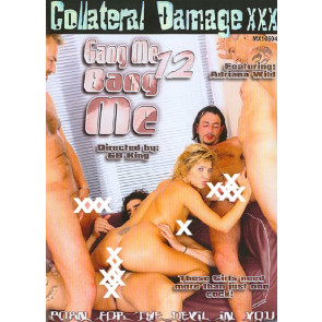 Gang Me Bang Me #12 - Collateral Damage - DVD sexfilm